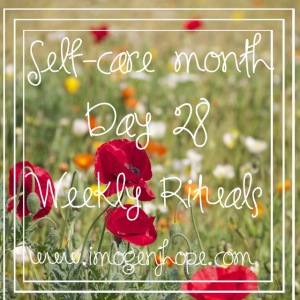 Self-care month Day 28 - Weekly Rituals