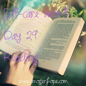 Self-care month Day 29 - Reading. Imogenjhope.com
