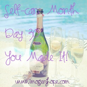 Self-care Month Day 30 - You Made it!